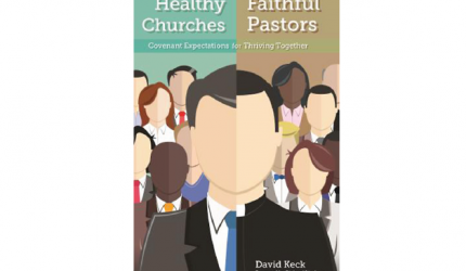 Healthy Churches, Faithful Pastors