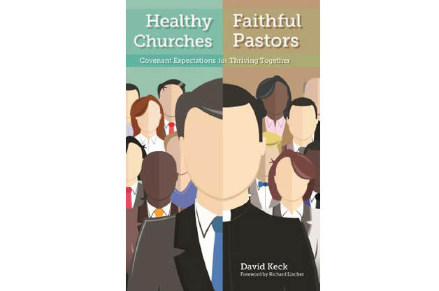 Healthy Churches, Faithful Pastors