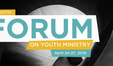 The Princeton Forum on Youth Ministry